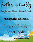 Bethena Waltz Beginner Piano Sheet Music Tadpole Edition Pdf/ePub eBook