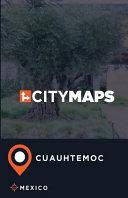 City Maps Cuauhtemoc Mexico