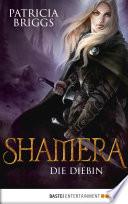 Shamera - Die Diebin  : Roman