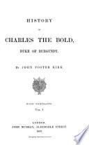 History of Charles the Bold  Duke of Burgundy