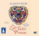 The lost tudor princess  Spoken word   MP3 CD  Book