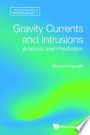 Gravity Currents And Intrusions: Analysis And Prediction