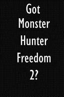 Got Monster Hunter Freedom 2