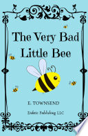 The Very Bad Little Bee