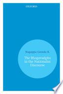 The Bhagavadgita in the Nationalist Discourse