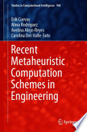 Recent Metaheuristic Computation Schemes in Engineering