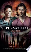 Cold Fire  Supernatural Book 10