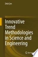 Innovative Trend Methodologies in Science and Engineering