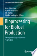 Bioprocessing for Biofuel Production