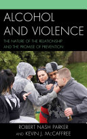 Alcohol and Violence: The Nature of the Relationship and the ...