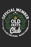 Official Member Old Fart Club All Aches and Pains When It Rains