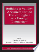 Building a Validity Argument for the Test of English as a Foreign LanguageTM