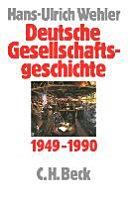 Deutsche Gesellschaftsgeschichte: Bd. Bundesrepublik und DDR, 1949-1990