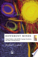 """Different Minds: Gifted Children with AD/HD, Asperger Syndrome, and Other Learning Deficits"" by Deirdre V Lovecky"
