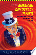 American Democracy In Peril Eight Challenges To America S Future 7th Edition