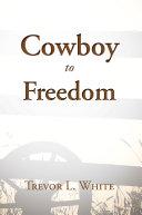 Cowboy to Freedom [Pdf/ePub] eBook