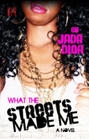 What The Streets Made Me