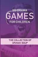 100 Drama Games For Children