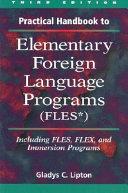 Practical Handbook to Elementary Foreign Language Programs  FLES