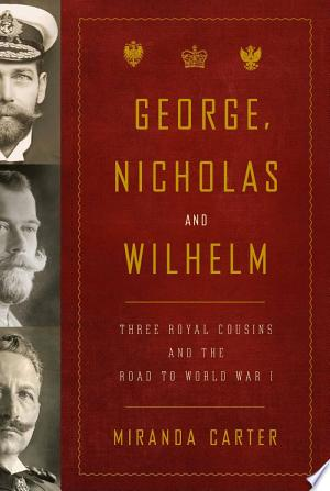 Download George, Nicholas and Wilhelm Free Books - Dlebooks.net