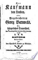 """""""Der"""" Kaufmann von London, oder Begebenheiten Georg Barnwells"""