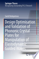 Design Optimisation And Validation Of Phononic Crystal Plates For Manipulation Of Elastodynamic Guided Waves