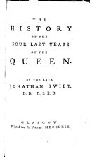 Pdf The Historical Works of the Reverend Dr. Jonathan Swift ... Volume 1. Containing The History of the Four Last Years of the Queen