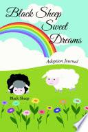 Black Sheep Sweet Dreams: Adoption Journal