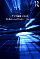 Virginia Woolf: The Patterns of Ordinary Experience
