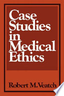 """Case Studies in Medical Ethics"" by Robert M. Veatch"