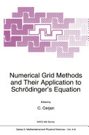Numerical Grid Methods and Their Application to Schr  dinger   s Equation