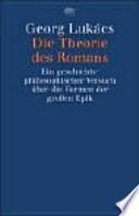 Die Theorie des Romans  : ein geschichtsphilosophischer Versuch über die Formen der großen Epik. Mit dem Vorwort von 1962