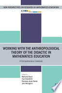 Working with the Anthropological Theory of the Didactic in Mathematics Education