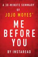 Me Before You by JoJo Moyes   A 30 minute Instaread Summary