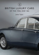 British Luxury Cars of the 1950s and ?60s