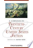 A Companion to Twentieth Century United States Fiction