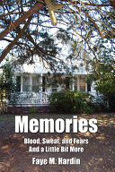 Memories Blood, Sweat, and Fears and a Little Bit More ebook
