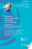 """""""Information and Communication Technologies for Development. Strengthening Southern-Driven Cooperation as a Catalyst for ICT4D: 15th IFIP WG 9.4 International Conference on Social Implications of Computers in Developing Countries, ICT4D 2019, Dar es Salaam, Tanzania, May 1–3, 2019, Proceedings, Part I"""" by Petter Nielsen, Honest Christopher Kimaro"""