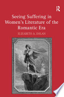 Seeing Suffering in Women s Literature of the Romantic Era