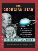 The Georgian Star: How William and Caroline Herschel Revolutionized Our Understanding of the Cosmos [Pdf/ePub] eBook
