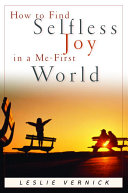 How to Find Selfless Joy in a Me First World