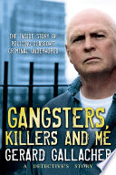 Gangsters  Killers and Me