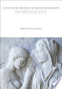 A Cultural History of Dress and Fashion in Antiquity