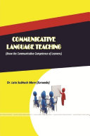 COMMUNICATIVE LANGUAGE TEACHING  Know the Communicative Competence of Learners