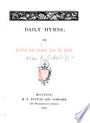 Daily Hymns  Or  Hymns for Every Day in Lent