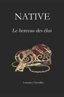 Native - le Berceau des Elus