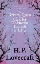 The Dream-Quest of Unknown Kadath (Fantasy and Horror Classics) Pdf/ePub eBook