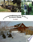 Food Self-Sufficiency: How We Do It In a Severe Climate