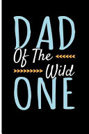 Dad of the Wild One: Father's Day Blank Lined Notebook Journal