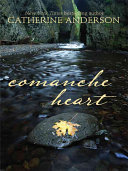 Comanche heart catherine anderson google books comanche heart adeline catherine anderson no preview available 2009 fandeluxe Gallery